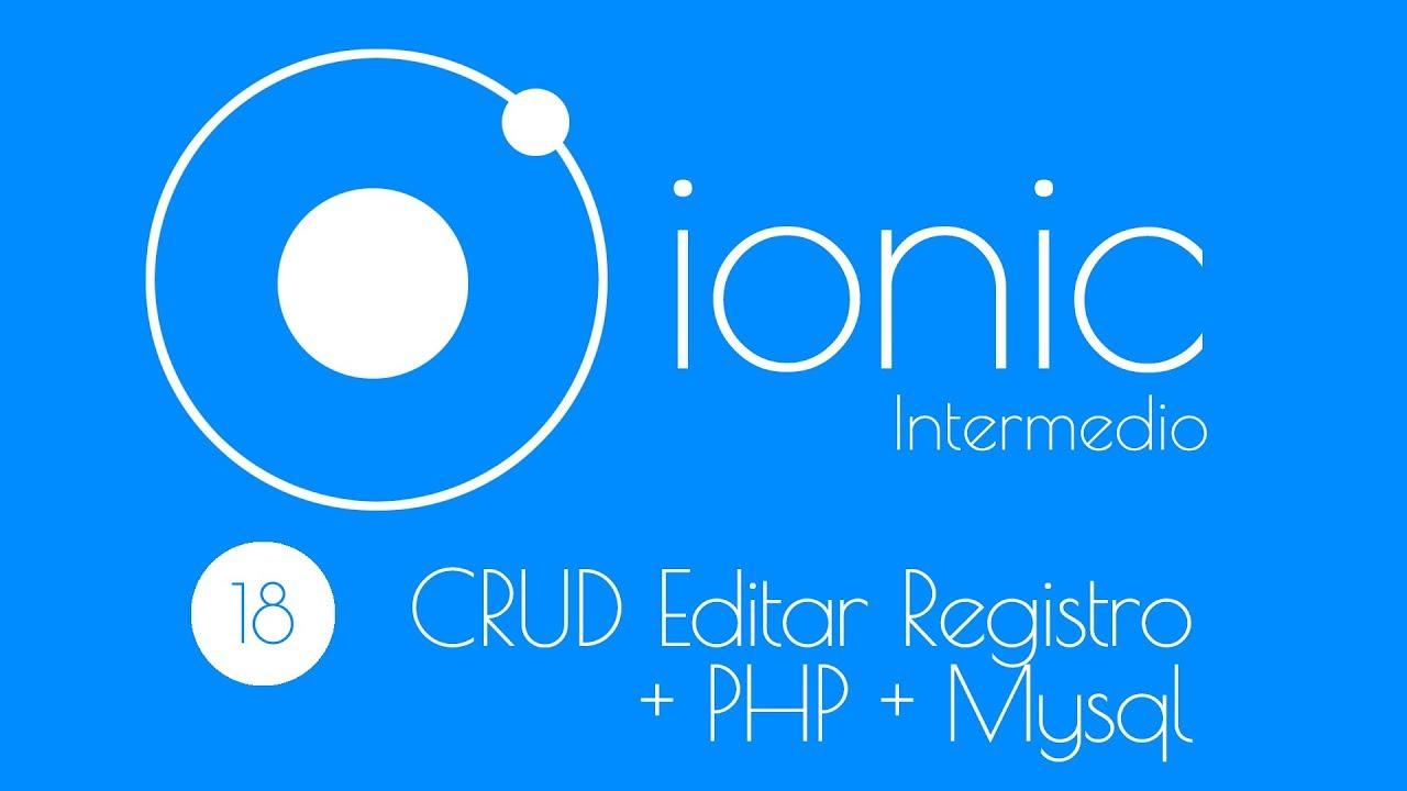 18. Curso Intermedio Ionic2:  CRUD Editar registro + php + mysql