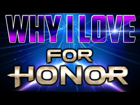 Why I Love For Honor (Year 1 Review)