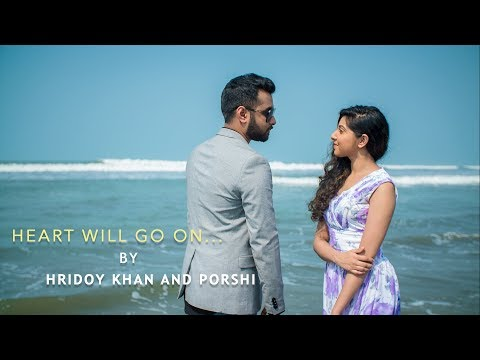 Hridoy Khan And Friends - Heart Will Go On - Hridoy Khan - Porshi