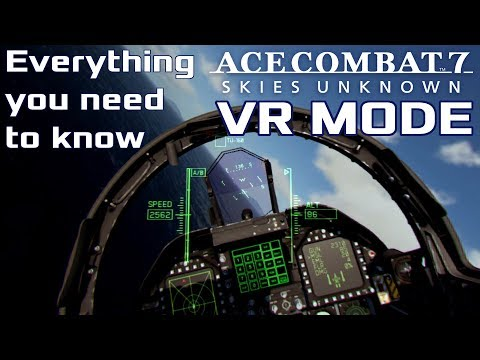 Everything You Need to Know About Ace Combat 7's VR Mode: Features, Story, Gameplay and more