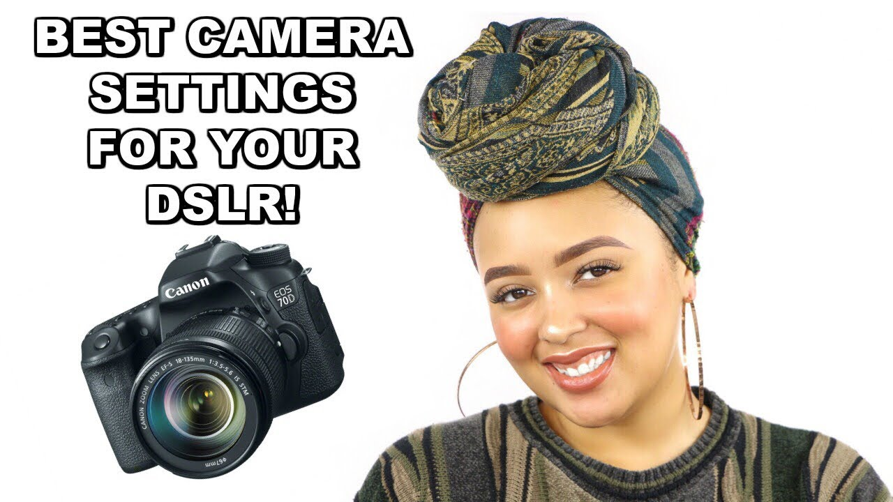 Best Camera Settings for Good Quality Beauty Videos!
