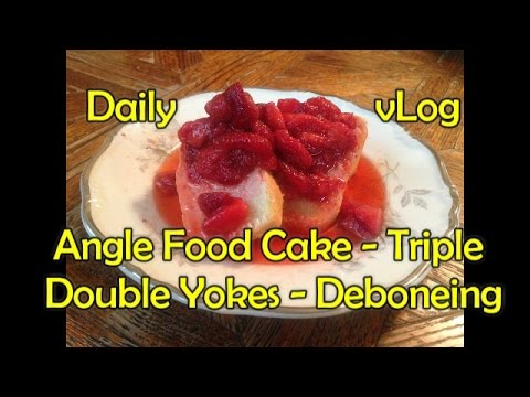 Daily vLog 3/5/17 Angle Food Cake - Triple Double Yokes - Deboning a Chicken