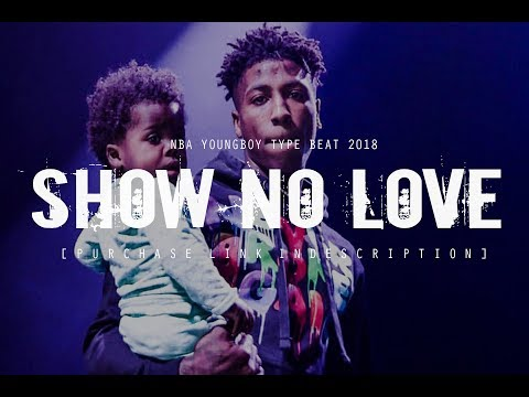 "[FREE] NBA YOUNGBOY TYPE BEAT 2019 ""Show No Love"" (Prod. @two4flex | @conradondabeat)"