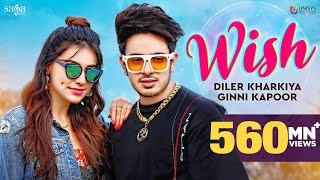 Wish - Diler Kharkiya Ft. Ginni Kapoor | New Song 2020 | Haryanvi songs | Sumeet Singh | Saga Music