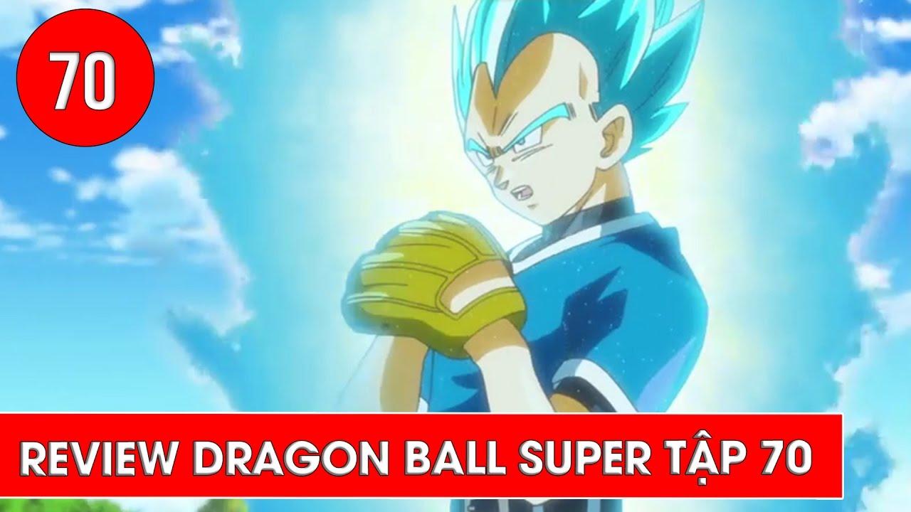 Review Dragon Ball Super Bảy viên ngọc rồng siêu cấp tập 70
