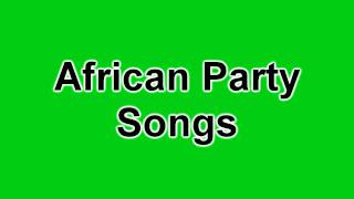 Nigerian (African) Party Songs: Dance Songs (1)