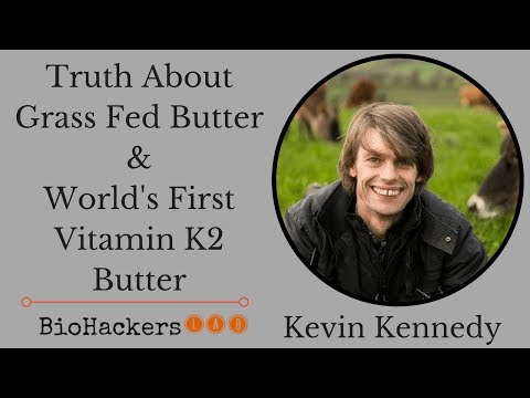 Kevin Kennedy: World's First Vitamin K2 Butter & Truth About Grassfed Butter