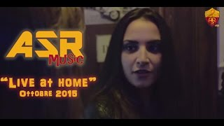 "ASR - music ""Live at home"" Ottobre 2015"