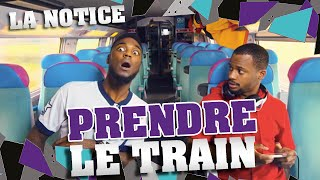 LA NOTICE - PRENDRE LE TRAIN thumbnail