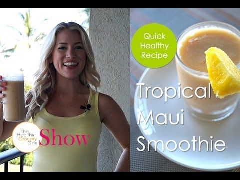 Tropical Maui Smoothie | The Healthy Grocery Girl® Show