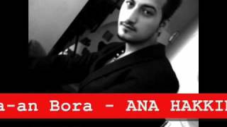 Ka-an Bora - Ana Hakkını Helal Et.wmv