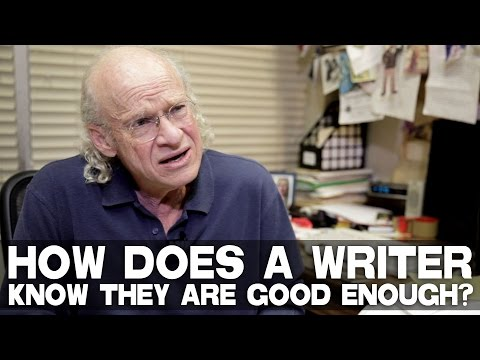How Does A Writer Know They Are Good Enough? by UCLA Professor Richard Walter