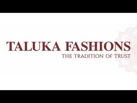 TALUKA FASHIONS | The Tradition Of Trust