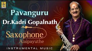 Pavanaguru - Thrilling Saxophone by Dr.Kadri Gopalnath