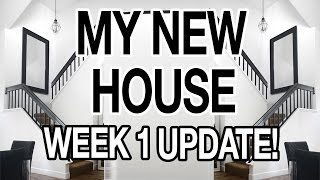 MY NEW HOUSE: ONE WEEK UPDATE