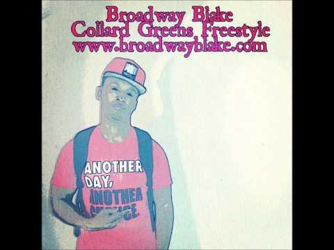Broadway Blake - Collard Greens Freestyle