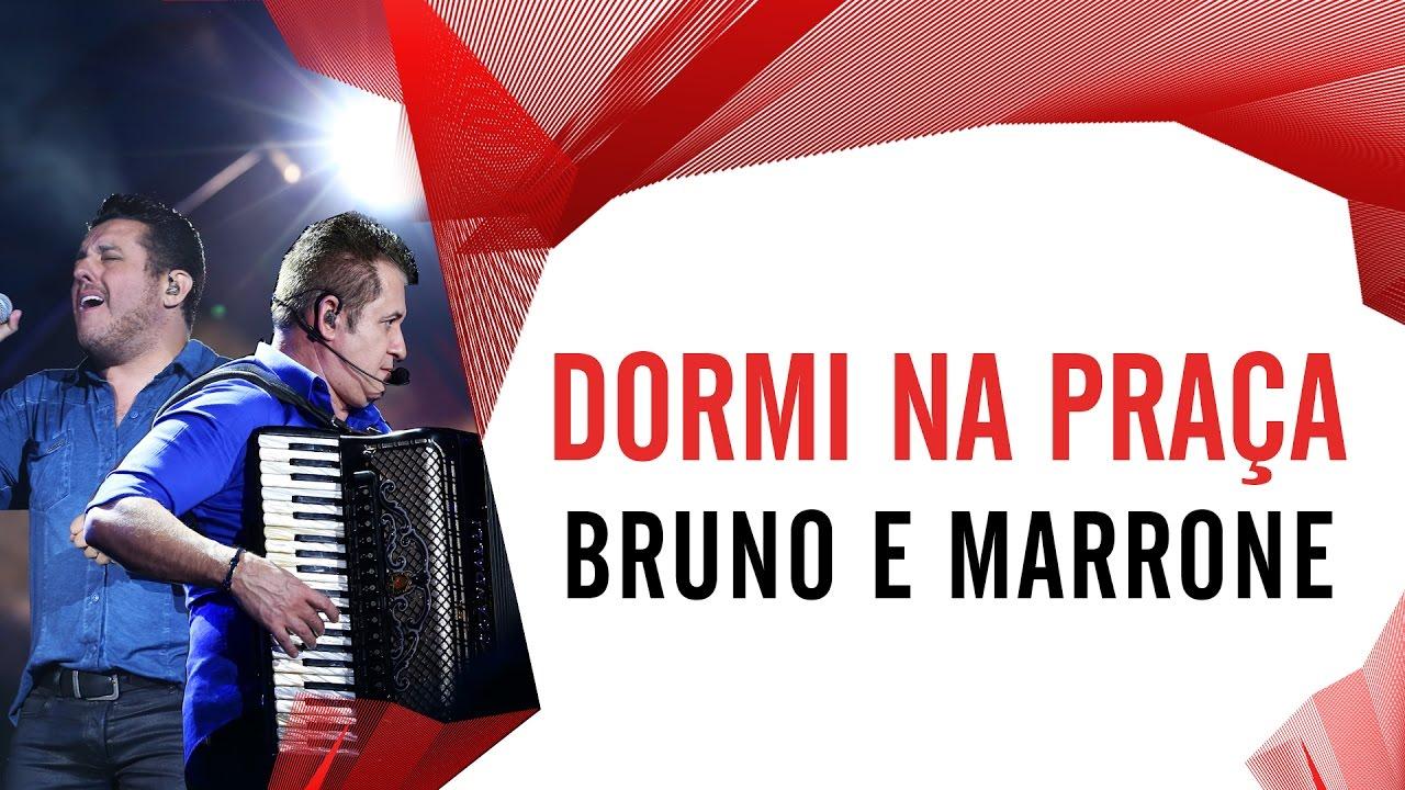 Dormi Na Praça - Bruno e Marrone - Villa Mix São Paulo 2016 ( Ao Vivo )