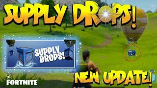 *NEW UPDATE* FORTNITE BATTLE ROYALE SUPPLY DROPS!! (FORTNITE SUPPLY DROPS)