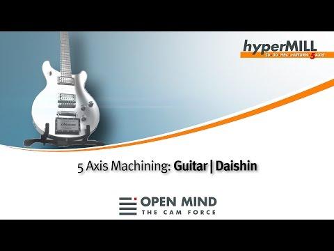 5 Axis Machining: The Guitar   hyperMILL   Daishin