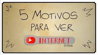 5 MOTIVOS PRA VER INTERNET O FILME