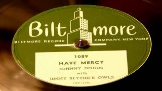 Have Mercy - Johnny Dodds With Jimmy Blythe