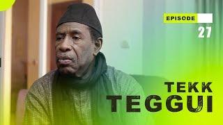 TEKK TEGGUI - Saison 1 - Episode 27