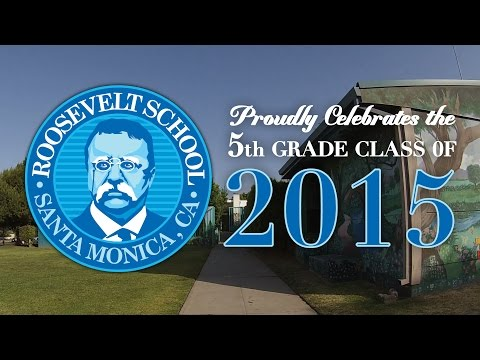 Santa Monica Roosevelt Elementary 5th Grade Culmination Video of 2015