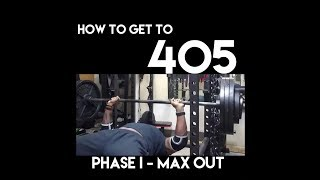From Scratch - How to Bench 405 (Phase I)