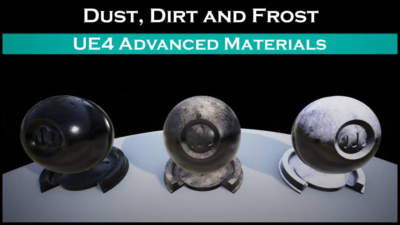 Ue4: advanced materials (Ep  20 applying simple dust,dirt,frost to any  model)