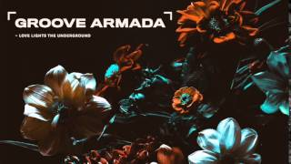 Groove Armada - Love Lights the Underground (KCRW / NPR Metropolis Mix by Andy Cato)