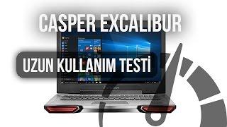 Casper Excalibur Oyuncu Bilgisayarı : Uzun Kullanım Testi