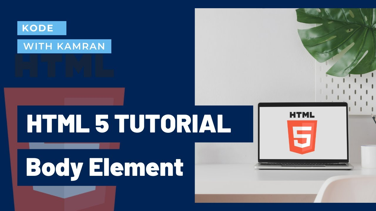 HTML Tutorial 03 - Body of HTML file   Content of HTML page