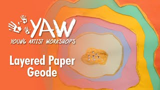 Young Artist Workshop: Layered Paper Geode