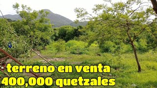 se vende terreno/400,000 quetzales/llano lagarto/GUATEMALA