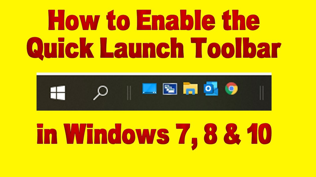 How To Enable The Quick Launch Toolbar In Windows 7 8 10