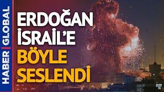 İsrail'e Dünyada En Sert Tepkiyi Erdoğan Verdi!