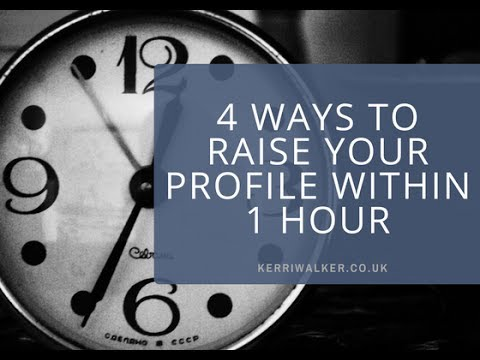 4 ways to raise your business profile today ALL within 1 hour!