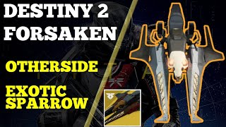 OTHERSIDE EXOTIC SPARROW - HOW TO GET IT |   DESTINY 2 FORSAKEN
