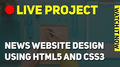 Web Design Live Project - News Website Design using HTML5 and CSS3 form Scratch || HABIB PRO