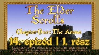 TES I: Arena végigjátszás (Ep.14-Pt.1)