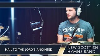 Hail to the Lord's Anointed - New Scottish Hymns Band