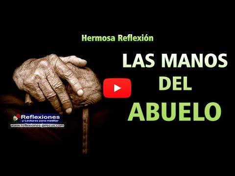 Las manos del abuelo - Reflexiones cristianas