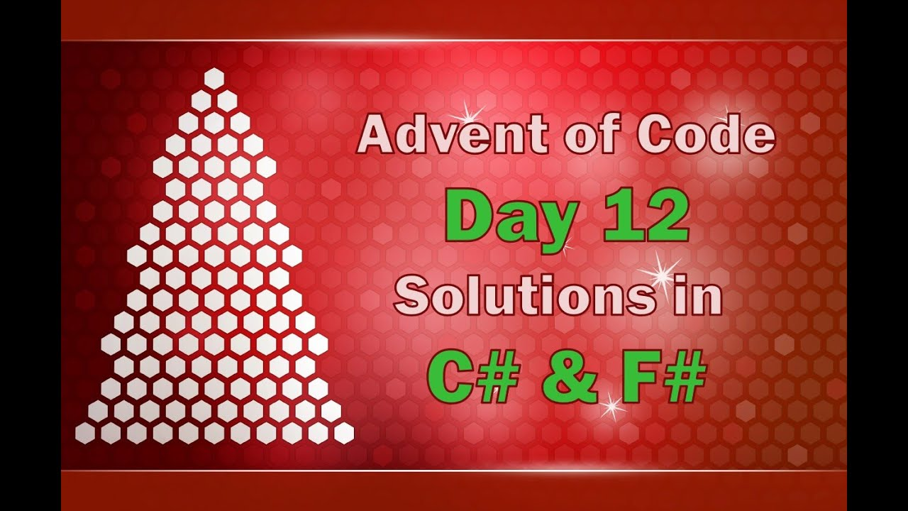 Advent of Code Day 12 Solved in C# and F#