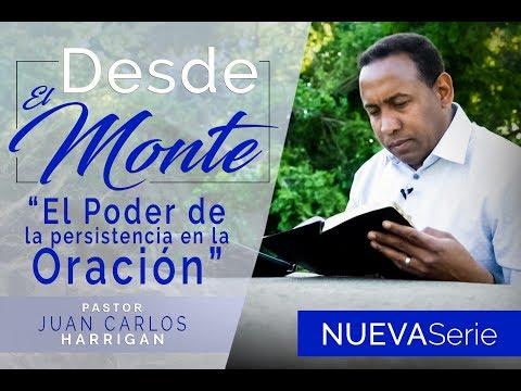 -EL PODER DE LA PERSISTENCIA EN LA ORACION- PASTOR JUAN CARLOS HARRIGAN