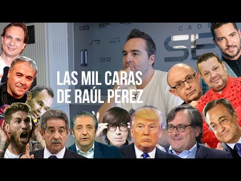 Las mil caras de Raúl Pérez