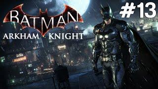 Batman Arkham Knight - Bombacı Joker - Bölüm 13
