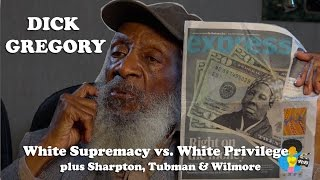 Dick Gregory - White Supremacy vs. White Privilege