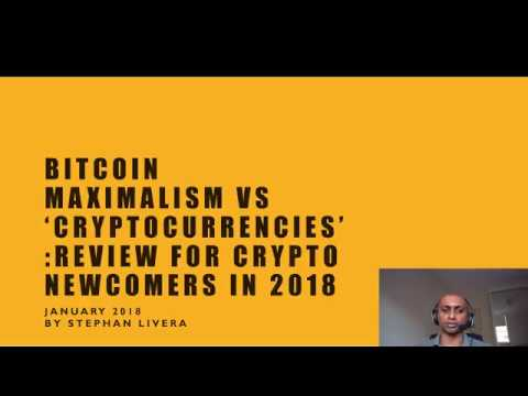 Bitcoin Maximalism vs 'cryptocurrencies': A Guide for Crypto Newcomers in 2018
