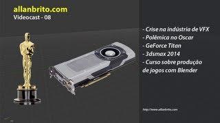 Video allanbrito.com - Videocast - 08 - Polêmica no Oscar - GeForce Titan - 3dsmax 2014 download MP3, 3GP, MP4, WEBM, AVI, FLV Oktober 2018