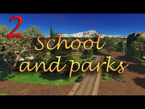 Cities Skylines: S2-E2 ~ Creating a School and more Parks